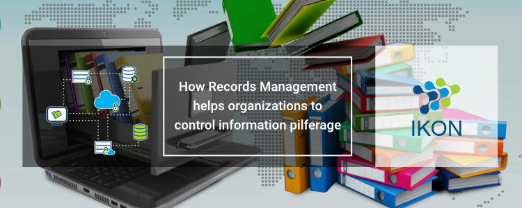 How Records Management helps organizations to control information pilferage